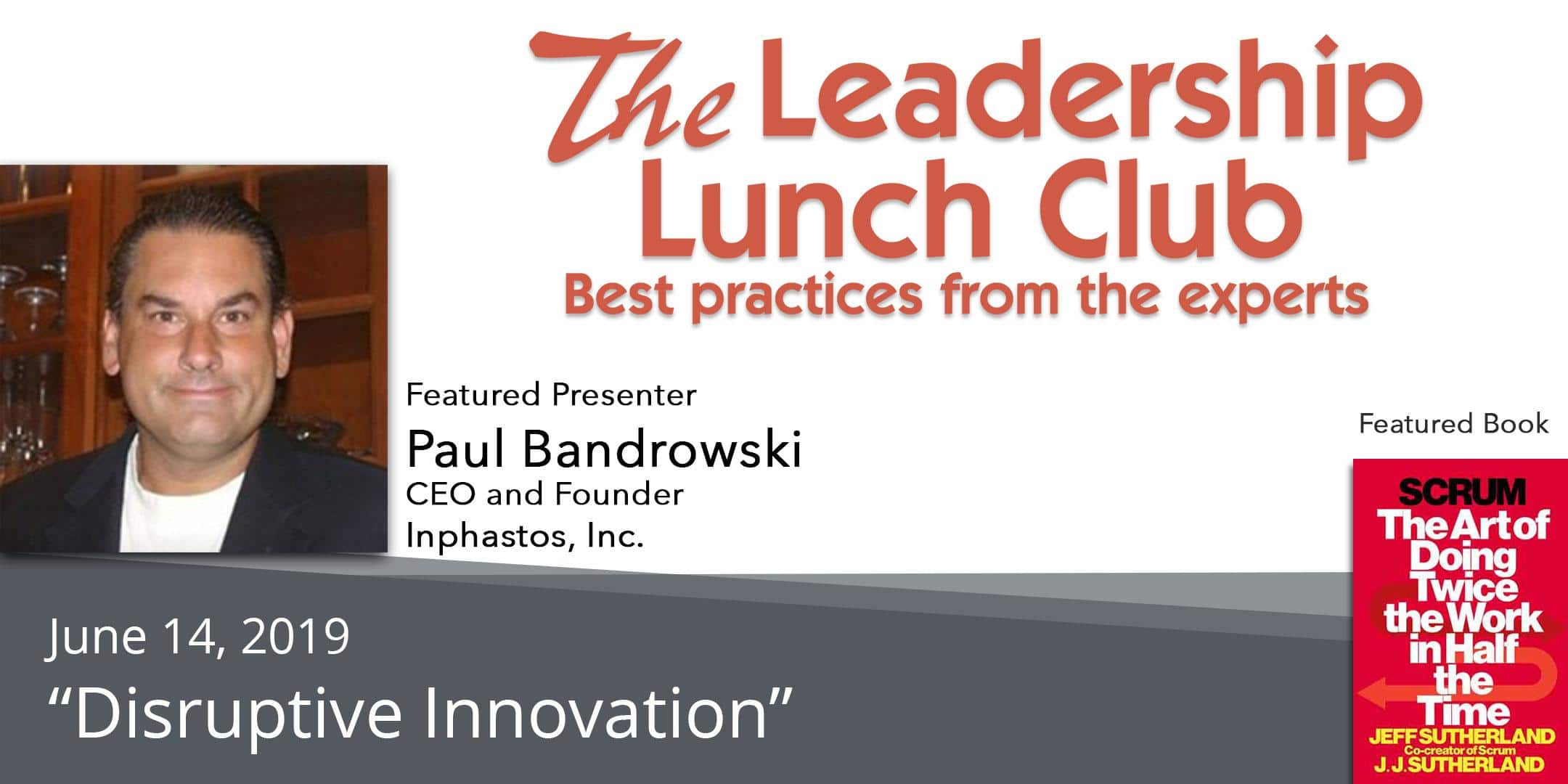 Read more about the article June 14 – Disruptive Innovation – with Paul Bandrowski