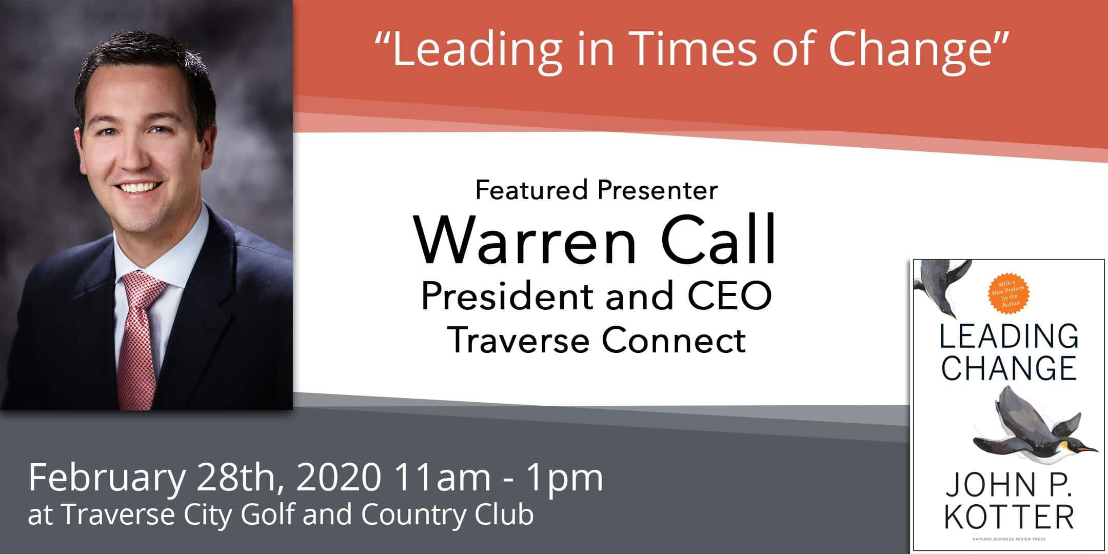 """Read more about the article February 28th – Warren Call, """"Leading in Times of Change"""""""